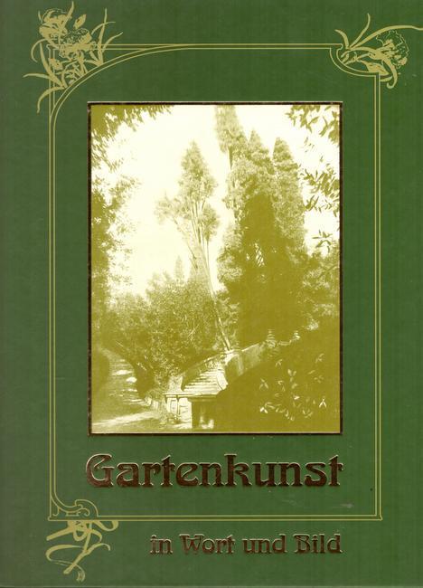 Die Gartenkunst in Wort und Bild Reprint: Gartenkunst - Meyer,