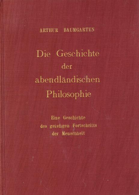 Die Geschichte der abendländischen Philosophie (Eine Geschichte: Baumgarten, Arthur