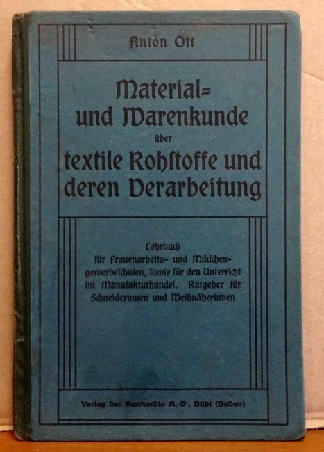 Material- und Warenkunde über textile Rohstoffe und: Ott, Anton