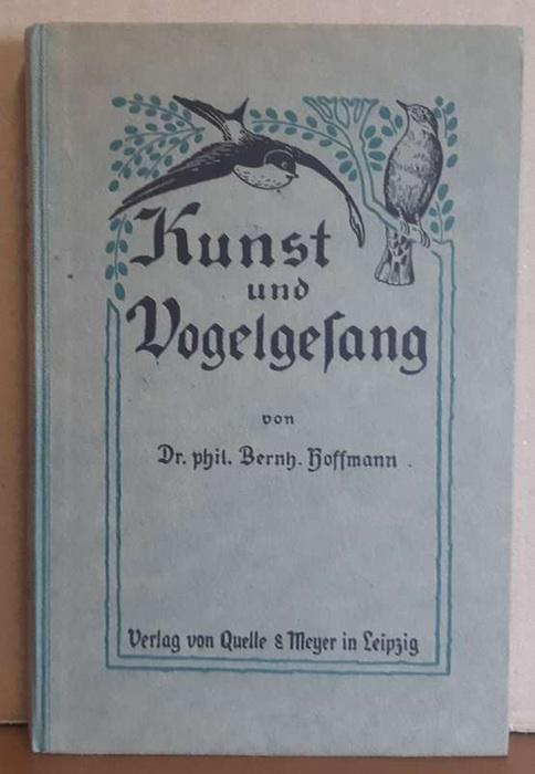 Kunst und Vogelgesang in ihren wechselseitigen Beziehungen: Hoffmann, Bernhard
