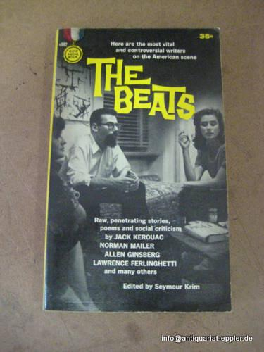 The Beats (Raw, penetrating stories, poems and social criticism by Jack Kerouac, Norman Mailer, ...