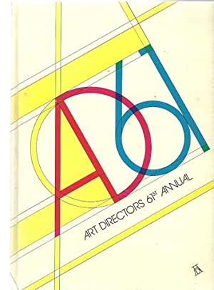 The 61st Art Directorss Annual (Advertising, Editorial, Television, Art and Design)