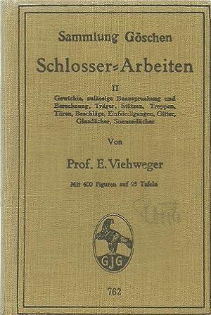 Schlosser-Arbeiten II (Gewichte, zulässige Beanspruchung und Berechnung,: Schlosserei - Viehweger,