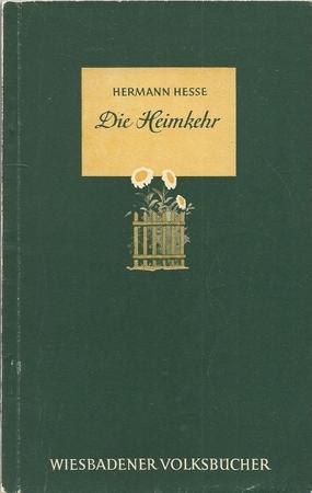 Die Heimkehr (Erzählung) 1. Ausgabe in dieser: Hesse, Hermann: