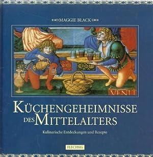 Küchengeheimnisse des Mittelalters 1. Auflage: Black, Maggie: