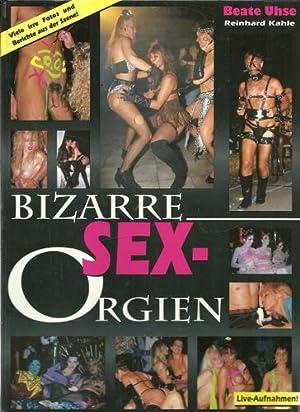 Bizarre Sex-Orgien 1. Auflage: Kahle, Reinhard: