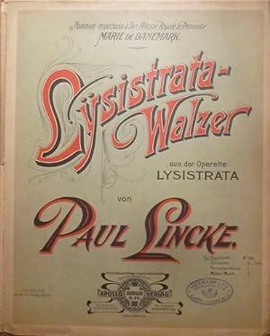 Lysistrata-Walzer (aus der Operette Lysistrata) 1. Ausgabe: Lincke, Paul: