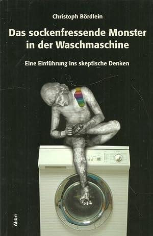 Das sockenfressende Monster in der Waschmaschine (Eine: Bördlein, Christoph: