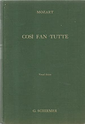 Cosi Fan Tutte (Women are like that. An Opera in two acts; Libretto by Lorenzo da Ponte; Vocal Sc...