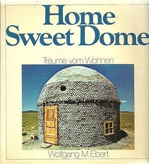 Home sweet dome (Träume vom Wohnen) 1.: Alternatives Bauen -
