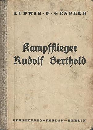 Kampfflieger Rudolf Berthold (Sieger in 44 Luftschlachten.: Gengler, Ludwig F.: