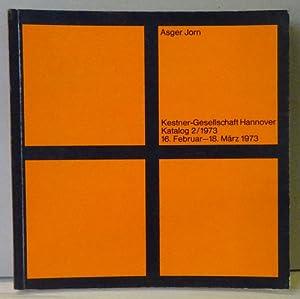 Asger Jorn. Katalog zur Ausstellung der Kestner-Gesellschaft: Jorn, Asger -
