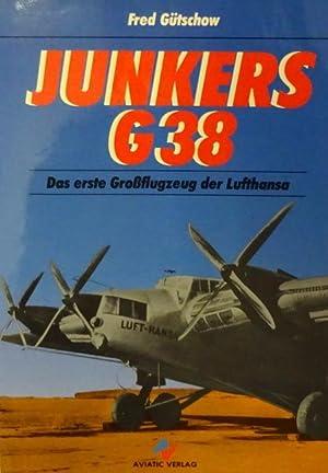 Junkers G 38: Das erste Großflugzeug der: Gütschow, Fred: