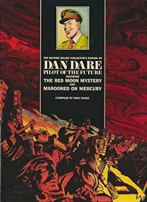 The Second Delux Collector's Edition Of Dan Dare Pilot of the Future Featuring The Red Moon Myste...