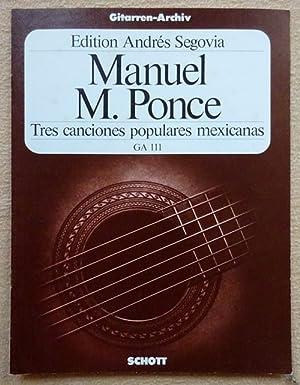 Manuel M. Ponce (Tres canciones populares mexicanas): Segovia, Andres: