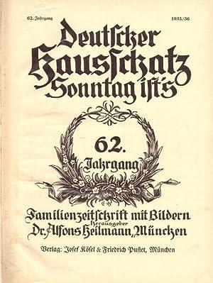 Deutscher Hausschatz Sonntag ist's 62. Jahrgang 1935/36: Heilmann, Alfons Dr.: