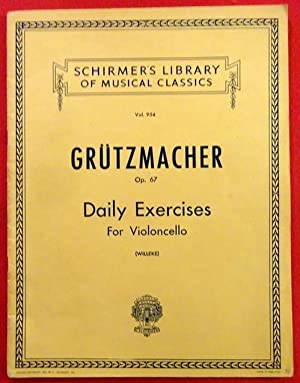 Daily Exercises Op. 67 for the Violoncello (with explanatory Notes, rev. Willem Willeke)