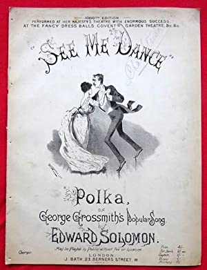 See me dance (Polka on George Grossmith`s Popular Song)