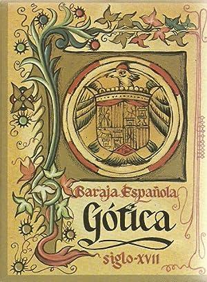 GOTICA Baraja Espanola Siglo XVII / Kartenspiel) (Faksimile): ohne Autor: