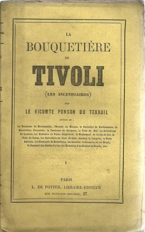 La Bouquetiere de Tivoli I (Les Incendiaires): Ponson du Terrail, Le Vicomte (Pierre Alexis):