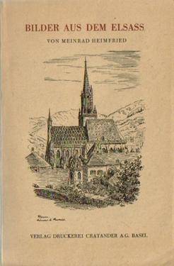 2 Titel / 1. Bilder aus dem Elsass,: Meinrad, Heimfried,