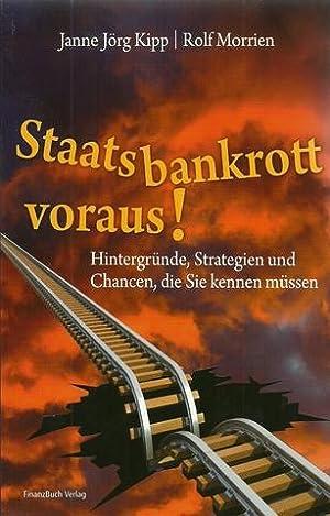 Staatsbankrott voraus! (Hintergründe, Strategien und Chancen, die: Kipp, Janne Jörg;