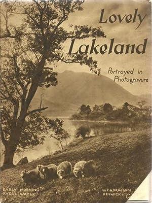 Lovely Lakeland (Illustrated by 55 Photogravures comprising: English Lakeland -