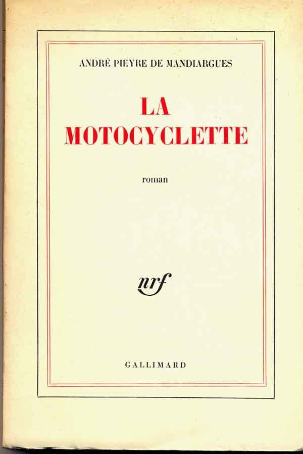 La motocyclette de Mandiargues Pieyre Andre