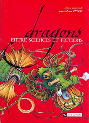 Dragons. Entre sciences et fictions.