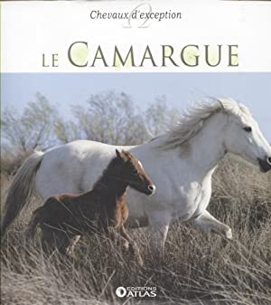 Le Camargue. Chevaux d'exception