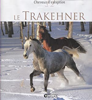 Le Trakehner. Chevaux d'exception.