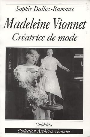Madeleine Vionnet. Créatrice de mode: Dalloz-Ramaux Sophie