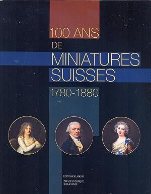100 ans de miniatures suisses: 1780-1880: Boissonnas Lucien, Hofstetter Boddo, Pappe Bernd, Boeck ...