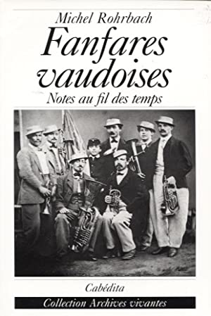 Fanfares vaudoises. Notes au fil du temps.