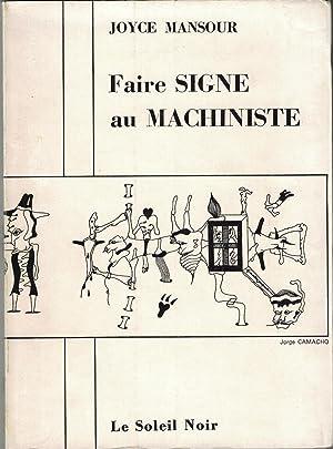 Faire Signe au Machiniste: Mansour Joyce.
