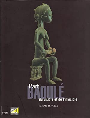 L'ART BAOULE. Du visible et de l'invisible