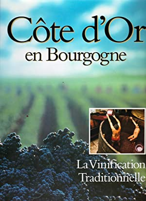 COTE D OR EN BOURGOGNE, LA VINIFICATION TRADITIONNELLE