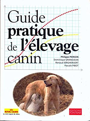 GUIDE PRATIQUE DE L'ELEVAGE CANIN