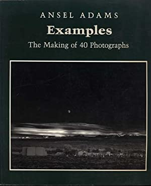Ansel Adams. Examples. The making of 40 photographs