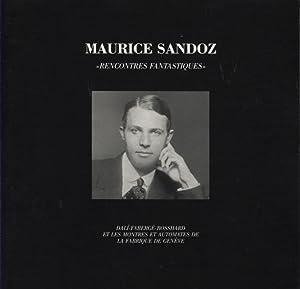 Centenaire Maurice Sandoz. 1892-1992. Rencontres fantastiques.: DESCHARNES Robert, DE MEURON ...