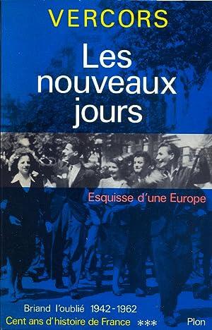 Cent ans d'histoire de France ***. Les nouveaux jours. Esquisse d'une Europe. Briand l'...