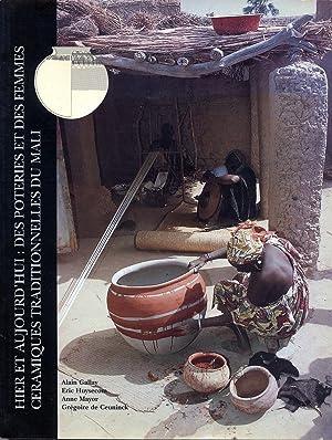 Hier et aujourd'hui. Des poteries et des Femmes.Céramiques traditionnelles du Mali: ...