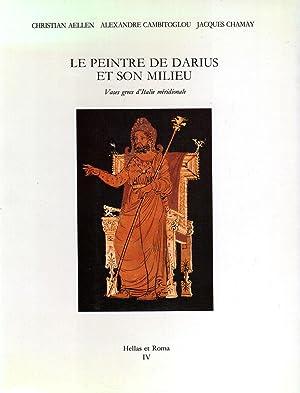 Le peintre de Darius et son milieu.: Aellen Christian; Cambitoglou