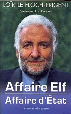 Affaire Elf. Affaire d'Etat.