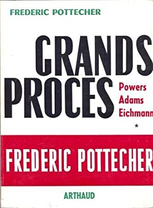 Grands procès. Moscou : Affaire Powers. Londres : Affaire Adams. Jerusalem : Affaire Eichmann