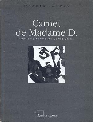Carnet de Madame D. Septième femme de: Aubin Chantal