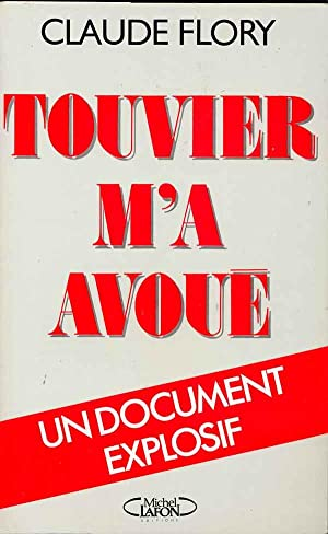 Touvier m'a avoué. Un document explosif.