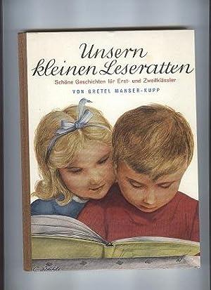 Unsern kleinen Leseratten. Schöne Geschichten für Erst-: MANSER-KUPP, Gretel: