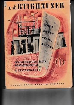 Fertighäuser - Industriemäßiges Bauen, Montagebauweisen: Gustav Kistenmacher