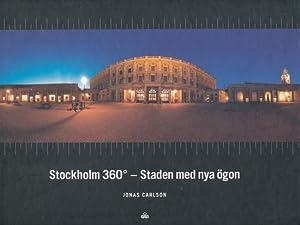 Stockholm 360° - Staden med nya ögon.: CARLSON, JONAS.